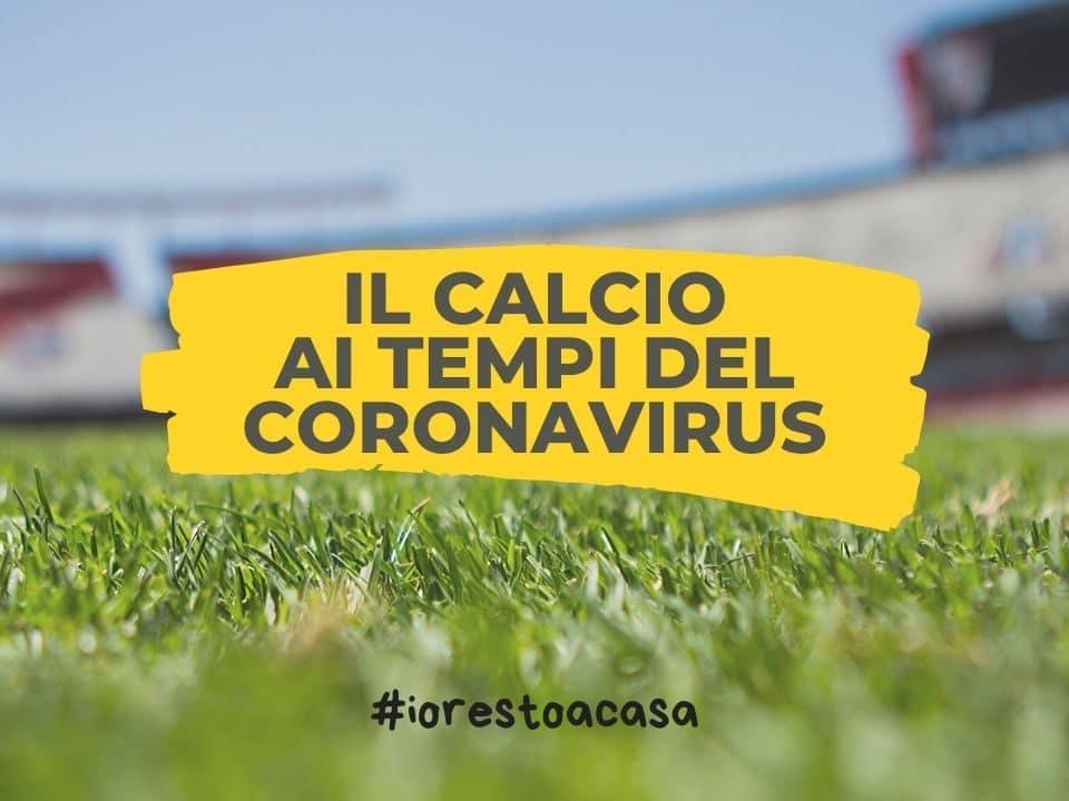il calcio ai tempi del Coronavirus